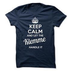 Klemme - KEEP CALM AND LET THE Klemme HANDLE IT - #tee time #tshirt bag. SAVE => https://www.sunfrog.com/Valentines/Klemme--KEEP-CALM-AND-LET-THE-Klemme-HANDLE-IT.html?68278