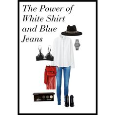 """The Power of White Shirt and Blue Jeans"" by missrv on Polyvore"