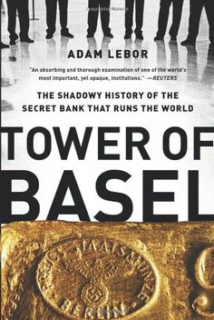 Read Tower of Basel: The Shadowy History of the Secret Bank that Runs the World by Adam LeBor book Get a COPY Good Books, Books To Read, Bank Of England, Summer Reading Lists, Book Lists, Reading Online, The Secret, Ebooks, Tower