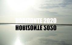 Horizonte 2020 ¿cuál es el tuyo? ¿cómo será el nuestro?