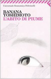 L'Abito DI Piume by Banana Yoshimoto, http://www.amazon.com/dp/8807819384/ref=cm_sw_r_pi_dp_7LMgqb1RFCBFG