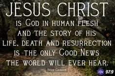 Jesus Christ is God in human flesh and the story of his life, death, and resurrection is the only Good News the world will ever hear. God Is, I Love You God, God Help Me, Bible Qoutes, Bible Truth, Pictures Of Jesus Christ, Names Of Jesus, God Prayer, Power Of Prayer