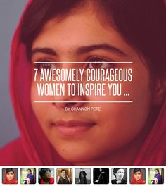 7 #Awesomely Courageous Women to Inspire You ... - #Inspiration