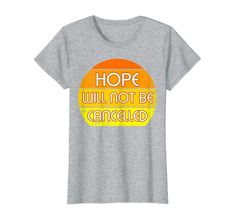 Amazon.com: Vintage Sunset Hope Will Not Be Cancelled Inspiring Quote T-Shirt: Clothing Unique Gifts For Mom, Creative Gifts, Branded T Shirts, Funny Gifts, Fashion Brands, Inspirational Quotes, Sunset, Amazon, Clothing