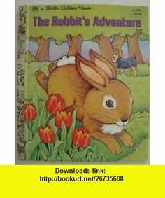 The Rabbits Adventure Betty Ren Wright, Illustrated by Maggie Swanson ,   ,  , ASIN: B001UPT1JU , tutorials , pdf , ebook , torrent , downloads , rapidshare , filesonic , hotfile , megaupload , fileserve