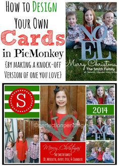 How to Create Your Own Christmas Card in PicMonkey. (by making a knock off version of one you love) Awesome tutorial you could use for Baby Announcements, Birthday invites, and more!!