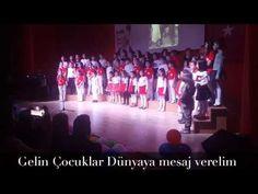 Gelin Çocuklar Dünyaya mesaj verelim...Afyon Doğa ilkokul korosu - YouTube