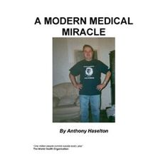 A Modern Medical Miracle (Kindle Edition)  http://www.amazon.com/dp/B002WC9A82/?tag=technewspuls-20  B002WC9A82