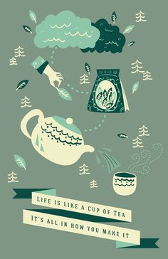 {life is like a cup of tea...} print by Sophie Lim