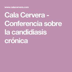 Cala Cervera - Conferencia sobre la candidiasis crónica