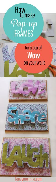 Create frames with letters that pop-up from the frame to liven up your walls…