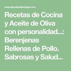 Recetas de Cocina y Aceite de Oliva con personalidad...: Berenjenas Rellenas de Pollo. Sabrosas y Saludables