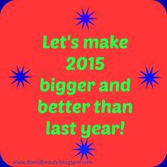 Make 2015 bigger and better!