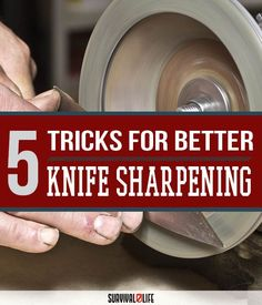 5 Tricks for Better Knife Sharpening | Preppers Survival Tips And Tricks by Survival Life at http://survivallife.com/2016/01/07/5-tricks-for-better-knife-sharpening/