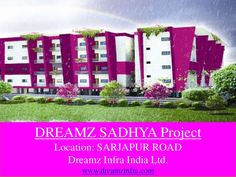 Dreamz Infra India Ltd -Here is one of the project Dreamz Sadhya and  this is located in sarjapur road #FlatsInBangalore