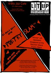In Singapore, Poetry Slam™ is a regular feature in the literary scene.  Slam™  Its home is at Blu Jaz Cafe in the popular Kampung Glam area and is held every last Thursday of each month