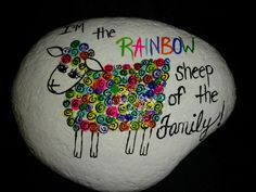 I'm the rainbow sheep of the family, painted Rock