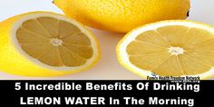 5 Incredible Benefits Of Drinking LEMON WATER In The Morning | Family Health Freedom Network