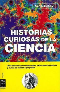 Un libro interesante de literatura científica con historias cortas que permitirá a los alumnos comprender muchas de las observaciones cotidianas, a la vez que nos hará un recorrido por la historia de la ciencia.