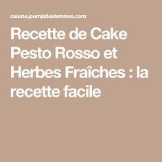 Recette de Cake Pesto Rosso et Herbes Fraîches : la recette facile