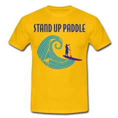 I love... Stand up Paddle ! Le tee qui surf sur la vague...