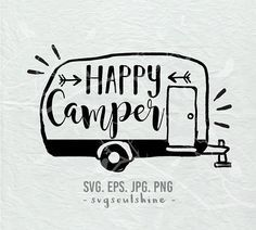 Happy Camper SVG File Camping Silhouette Cut Cricut Clipart Print Design Vinyl Wall Decor Sticker Svg Eps Png Shirt