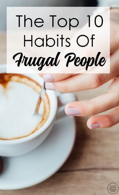 The Top 10 Habits of Frugal People by Natalie Bacon