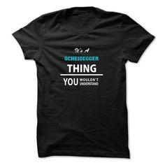 I Love Its a SCHEIDEGGER thing, you wouldnt understand T-Shirts