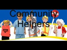 "Community Helpers video... to go with the song ""I'll be a friendly fireman, when I grow up, when I grow up, I'll be a friendly fireman when I grow up!"""