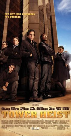 Tower Heist, 2011 - Directed by Brett Ratner.  With Eddie Murphy, Ben Stiller, Casey Affleck, Alan Alda. When a group of hard working guys find out they've fallen victim to a wealthy business man's Ponzi scheme, they conspire to rob his high-rise residence.
