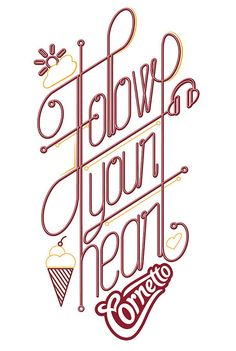 Follow Your Heart by _daq_, via Flickr. #Quote #Typography