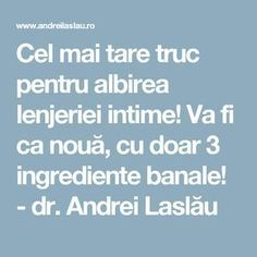 Cel mai tare truc pentru albirea lenjeriei intime! Va fi ca nouă, cu doar 3 ingrediente banale! - dr. Andrei Laslău Le Chef, Good To Know, Cleaning Hacks, Helpful Hints, Clever, Health, Diversity, Medicine, 3 Ingredients