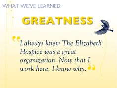 I always knew The Elizabeth Hospice was a great organization. Now that I work here, I know why. #hospicelessons