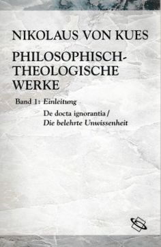 Philosophisch-theologische Werke : Latinisch-deutsch / Nikolaus von Kues ; mit einer Einleitung von Karl Bormann