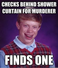 Bad Luck Brian...seriously crying cuz im laughing so hard at this stupid meme
