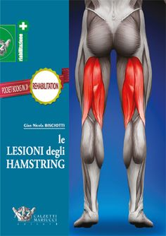 Le lesioni degli hamstring di: Gian Nicola Bisciotti http://www.calzetti-mariucci.it/shop/prodotti/le-lesioni-degli-hamstring