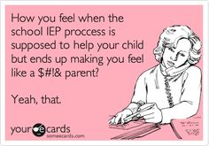 IEPs... Yeah That. So true, but what's worse is I am a special education teacher and the mom of an Aspie. They say there is no rule book for parenting, there surely isn't a rule book for children on the Autism spectrum. What works for one, may not work for another. What works for one child one day, may not work the next day. Learn something new every day.