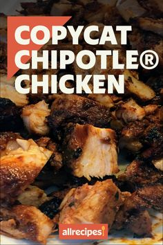 """Copycat Chipotle® Chicken 