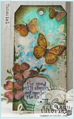 "Tammy Tutterow Tutorial | The Good Art Tag Tutorial | ""The Good will always outnumber the bad..."" -Patton Oswald"