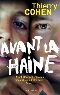 'Avant la haine', de Thierry Cohen : une chronique pour aborder l'amitié et la différence
