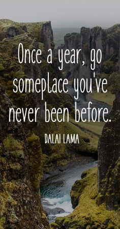 123 Inspirational Travel Quotes: The Ultimate List If the Dalai Lama says I should, then I guess I will. Oh The Places You'll Go, Places To Travel, Travel Destinations, Best Travel Quotes, Quote Travel, Quotes About Travel, Travel The World Quotes, Quotes About Wanderlust, Quotes About Vacation