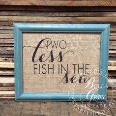 Two Less Fish in the Sea  Burlap Art Print  by BellaGreyVintage