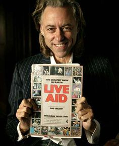 Sir Bob Geldof - Punk Rocker, Activist, Human Being with a conscience - The Mark of a Leader Brenda Ann Spencer, Leadership Stories, The Boomtown Rats, Midge Ure, Bob Geldof, Live Aid, Gives Me Hope, Party Guests, Pink Floyd