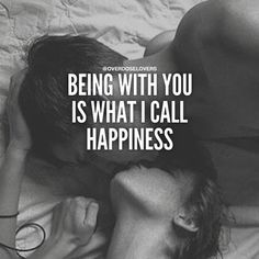 Being With You Is What I Call Happiness More