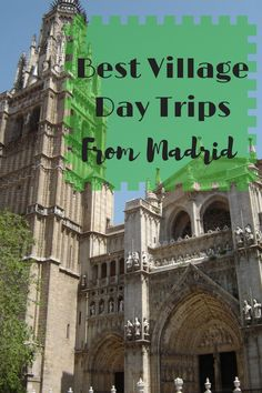 Make The Most Of Your Time In Spain With Our Tried and True List Of The Best Village Day Trips From Madrid!