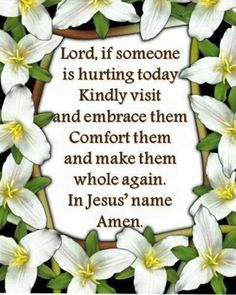 For those hurting...hold them close, Father!