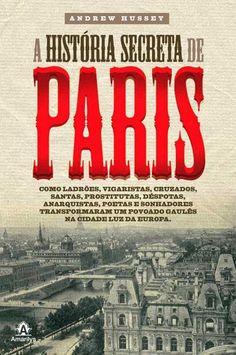 Frivolité du Jour: Dica de Leitura: A História Secreta de Paris