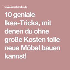 10 geniale Ikea-Tricks, mit denen du ohne große Kosten tolle neue Möbel bauen kannst!