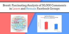 Brexit: A Fascinating Analysis of 30,000 Comments in Leave and Remain Facebook Groups