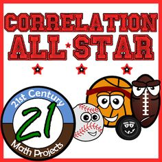 21st Century Math Projects -- Engaging Middle & High School Math Projects: Correlation All-Star -- Integrated Sports Project